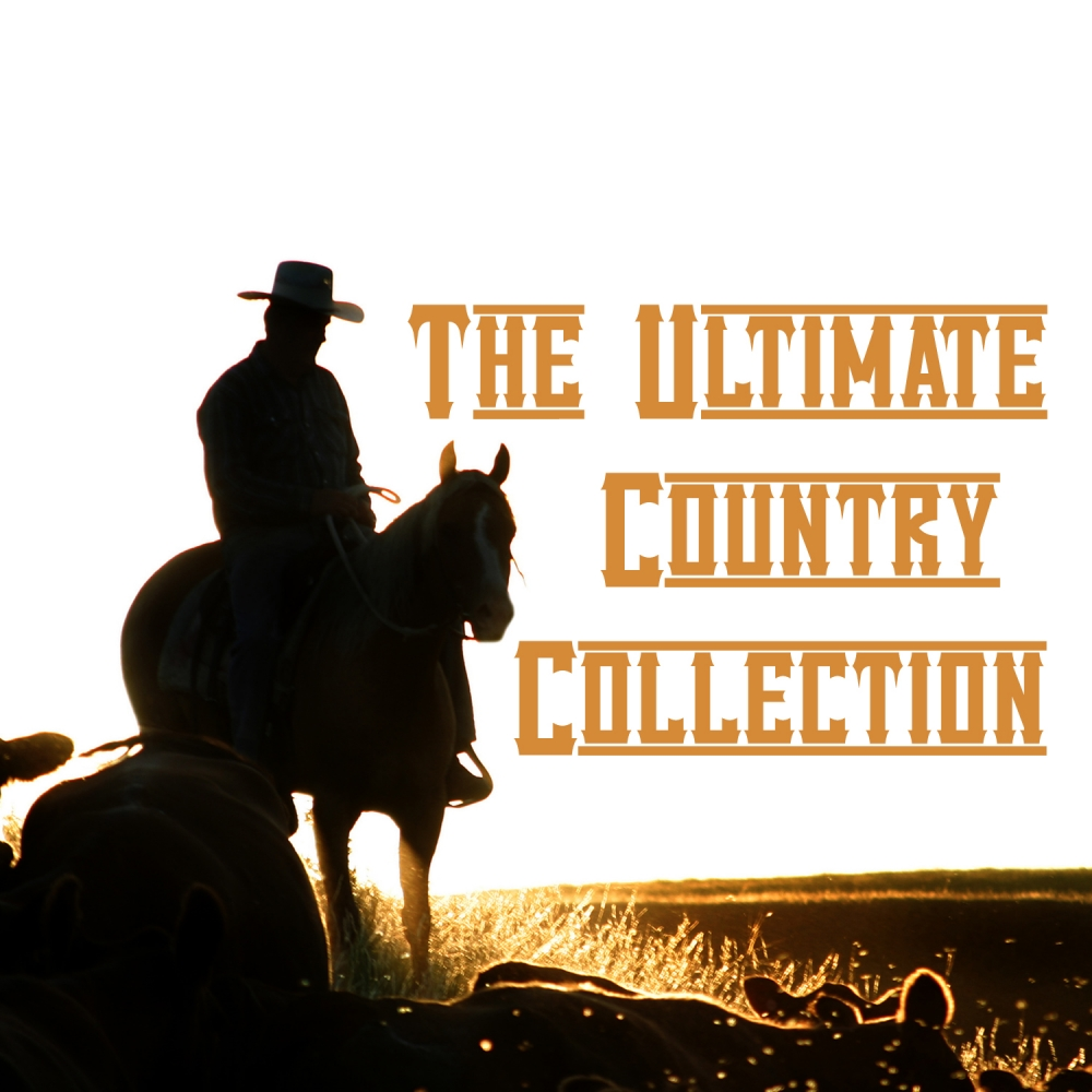 The Ultimate Collection Country Greats: The Ultimate Country Collection Spotify Playlist