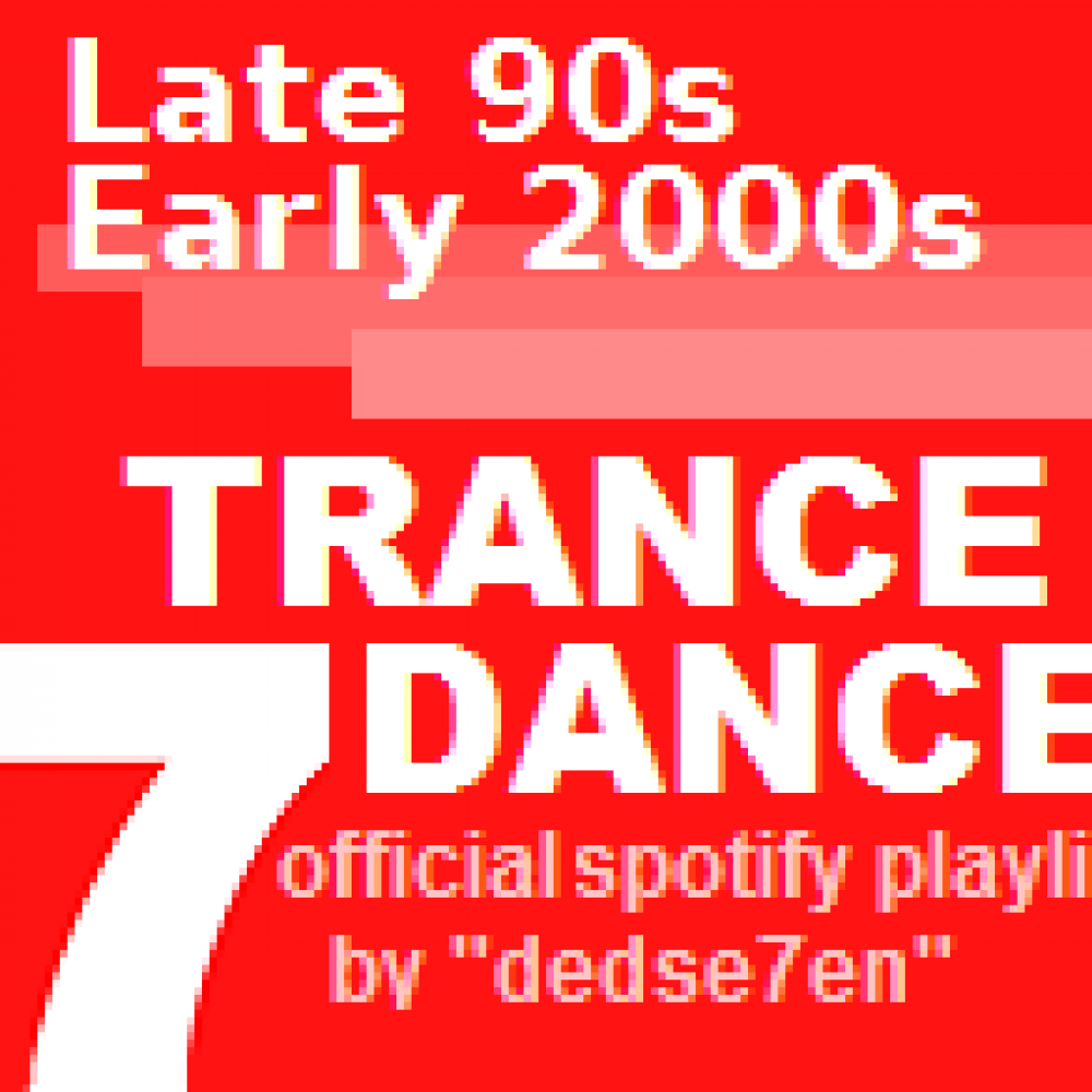 Late 90s Early 2000s Trance / Dance Spotify Playlist