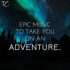 Epic Music to take you on an Adventure Spotify Playlist