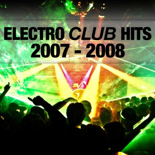 Club Electro Hits 2007-2008 Spotify Playlist