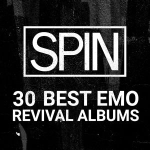 30 Best Emo Revival Albums by SPIN Spotify Playlist