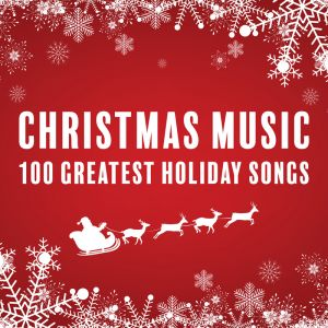 Christmas Music Playlist.Christmas Music 100 Greatest Holiday Songs Spotify Playlist