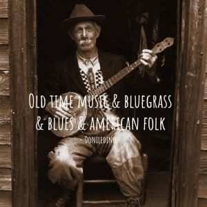 True Roots of American Folk Music Spotify Playlist