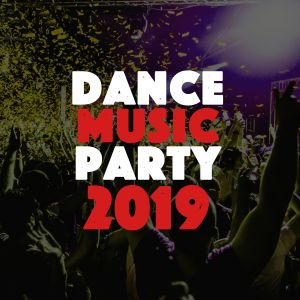 Dance Music Party Mix & Clubbing Hits 2019 Spotify Playlist