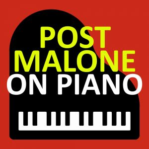 Post Malone on Piano Spotify Playlist